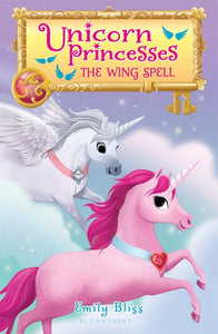 Unicorn Princesses (#10) The Wing Spell by Bliss