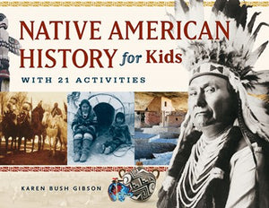 Native American History for Kids by Gibson