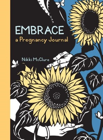 Embrace: A Pregnancy Journal by Nikki McClure