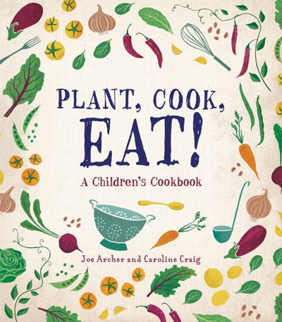Plant, Cook, Eat cookbook