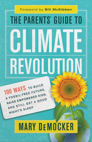 The Parent's Guide to Climate Revolution by DeMocker