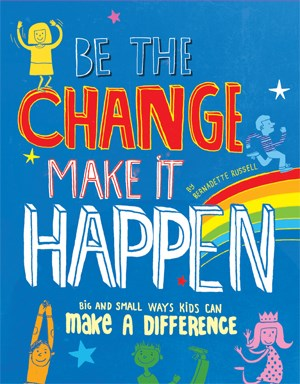 Be the Change Make it Happen by Russell