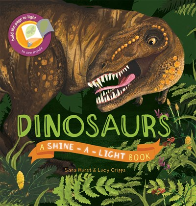 Dinosaurs Shine a Light by Hurst/Cripps