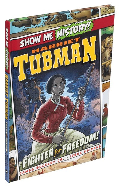 Show Me History! Harriet Tubman Fighter for Freedom by Buckley