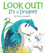 Look Out! It's A Dragon by Lambert