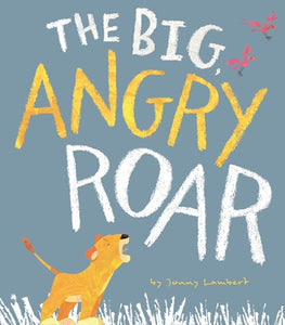 The Big Angry Roar by Lambert