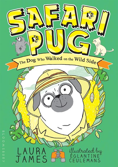 Safari Pug the Dog Who Walked on the Wild Side by James