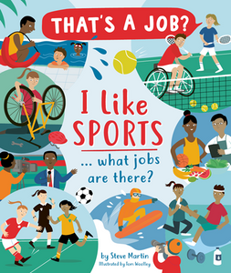 That's a Job? I like Sports, What Jobs Are There? by Martin