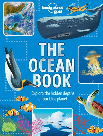 The Ocean Book Explore the Hidden Depths of our Blue Planet