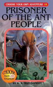 Choose Your Own Adventure (#10) Prisoner of the Ant People by Montgomery