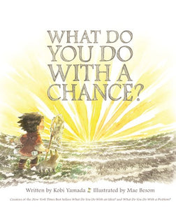 What Do You Do With A Chance? by Yamada