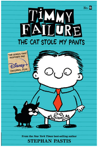 Timmy Failure #6 The Cat Stole My Pants by Pastis