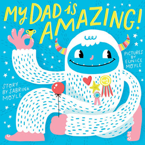 My Dad Is Amazing by Moyle