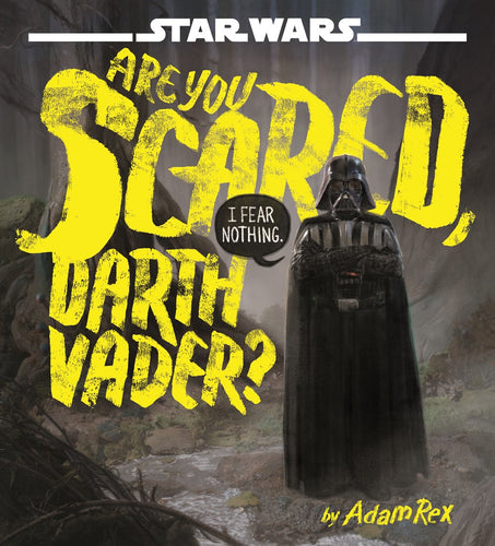 Are You Scared, Darth Vader?  By Rex