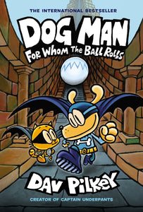 Dog Man #7 For Whom The Ball Rolls by Pilkey