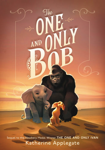 The One and Only Bob by Applegate