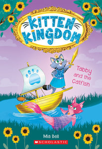 Kitten Kingdom: Tabby and the Catfish(#3) by Bell