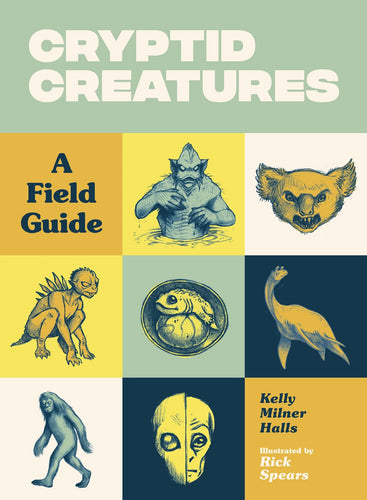 Cryptid Creatures A Field Guide by Halls