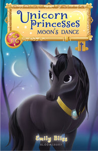 Unicorn Princess: Moons Dance (#6) by Bliss