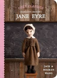Cozy Classics: Charlotte Bronte's Jane Eyre by Jack and Holman Wang