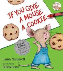 If You Give A Mouse a Cookie by Numeroff