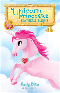 Unicorn Princess: Feathers Flight (#8) by Bliss