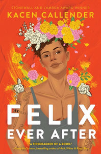 Felix Ever After by Callender