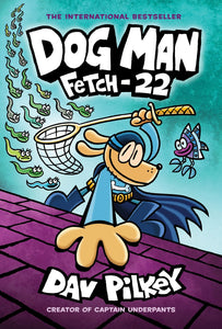 Dog Man Fetch 22 by Pilkey