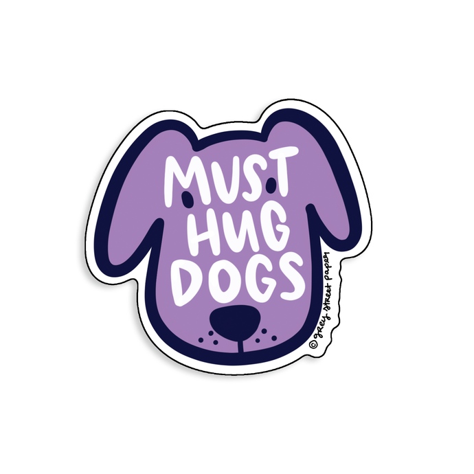 Must Hug Dogs Sticker