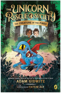 Unicorn Rescue Society and the Creature of the Pines by Gidwitz