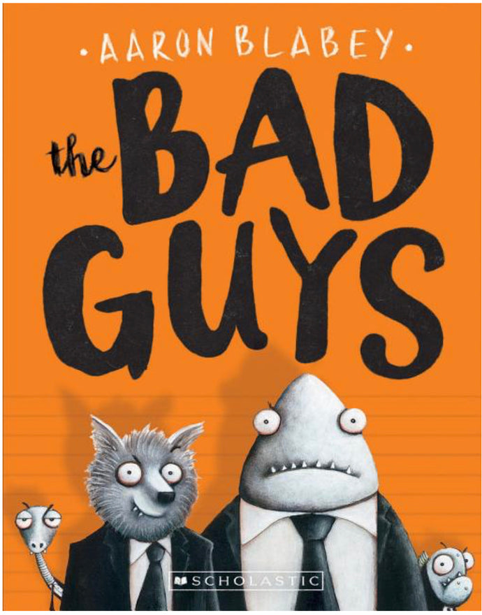 The Bad Guys (#1) by Blabey