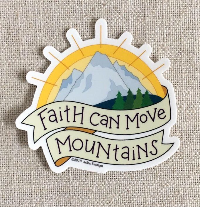 Faith Can Move Mountains Sticker