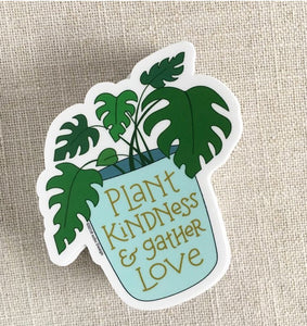 Plant Kindness + Gather Love Sticker