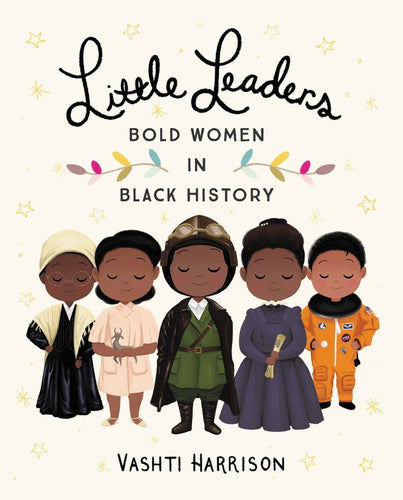 Little Leaders: Bold Woman In Black History by Harrison