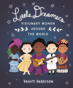 Little Dreamers: Visionary Women Around the World by Harrison