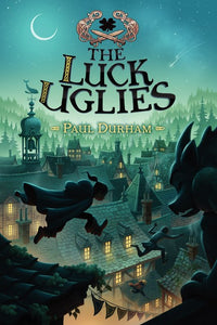 The Luck Uglies by Durham