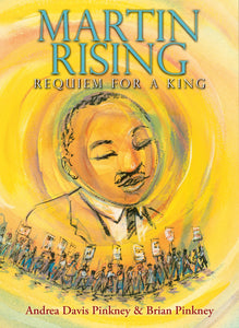 Martin Rising: Requiem For A King by Pinkney