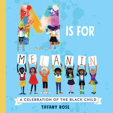 M is for Melanin by Rose