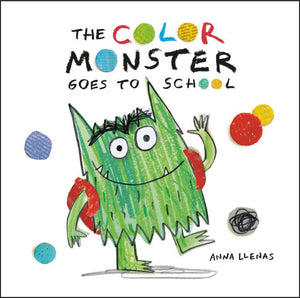 The Color Monster Goes To School by Llenas