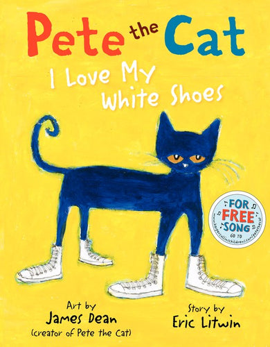 Pete The Cat I Love My White Shoes by Dean
