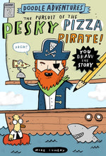Doodle Adventures: The Pursuit of the Pesky Pizza Pirate! by Lowery