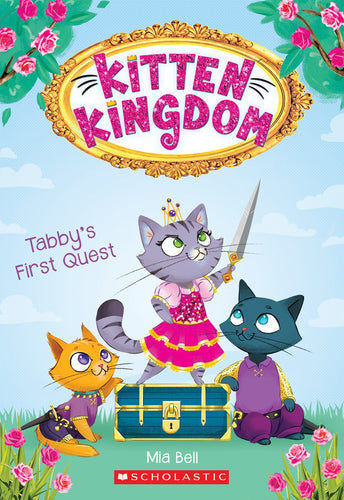 Kitten Kingdom: Tabby's First Quest (#1) by Bell