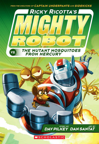 Ricky Ricotta's Mighty Robot vs The Mutant Mosquitos from Mercury (#2) by Pilkey