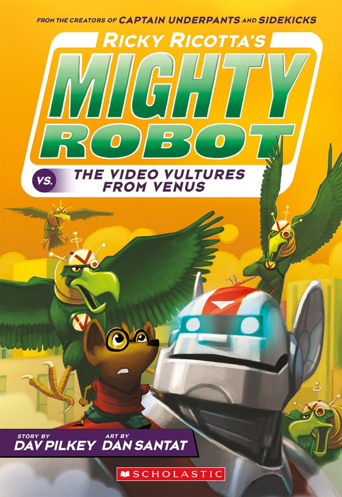 Ricky Ricotta's Mighty Robot vs The Video Vultures from Venus (#3) by Pilkey