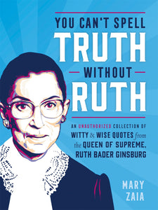 You Can't Spell Truth Without Ruth by Zia