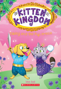 Kitten Kingdom : Tabby & the Pup Prince  (#2) by Bell