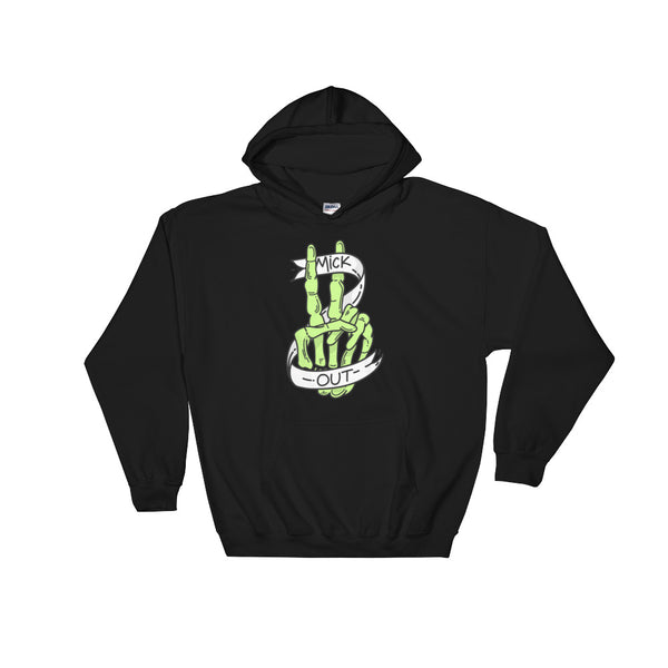 Mick Out Hoodie
