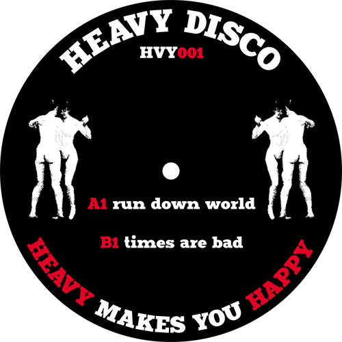 Heavy Disco - Run The World/Times Are Bad
