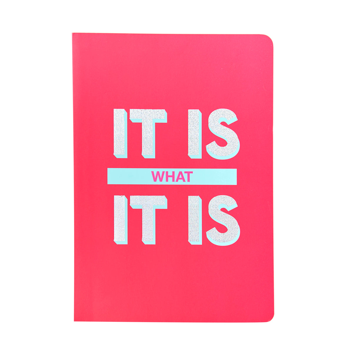 SLOGAN A5 Notebook - It is what it is