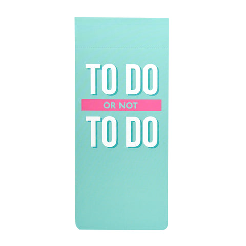 SLOGAN To do list - To do or not to do